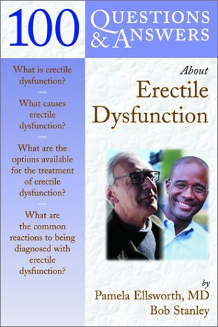 100 Q&A About Erectile Dysfunction (100 Questions & Answers about . . .)  by  Pamela Ellsworth