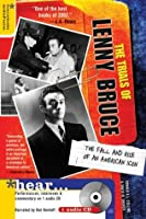 The Trials of Lenny Bruce: The Fall and Rise of an American Icon [With CD]