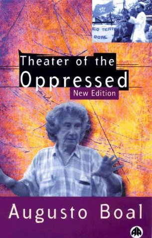 Theater Of The Oppressed Augusto Boal