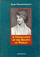 A Vindication of the Rights of Men and a Vindication of the Rights of Women