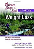 Chicken Soup for the Soul Healthy Living Series: Weight Loss (Chicken Soup for the Soul Healthy Living Series)