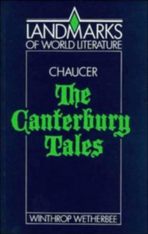 Chaucer the Canterbury Tales  by  Winthrop Wetherbee