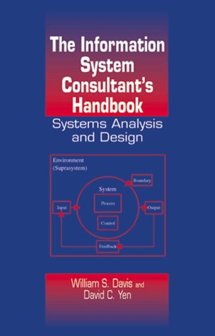 The Information System Consultants Handbook: Systems Analysis and Design William S. Davis