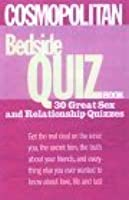 Cosmopolitan's Bedside Quiz Book: Get the Real Deal on the Inner You, the Secret Him, the Truth about Your Friends, and Everything Else You Ever Wanted to Know a Bout Love, Life, and Lust