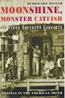 Moonshine, Monster Catfish And Other Southern Comforts