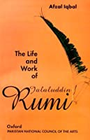 The Life and Work of Jalaluddin Rumi