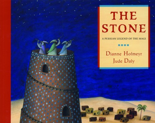 The Stone: A Persian Legend of the Magi  by  Dianne Hofmeyr