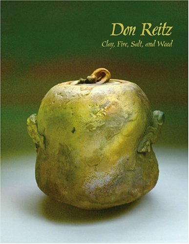 Don Reitz: Clay, Fire, Salt, and Wood  by  Chazen Museum of Art