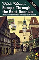 Rick Steves' Europe Through the Back Door 2003: The Travel Skills Handbook for Independent Travelers