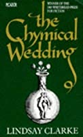 Chymical Wedding (Picador Books)