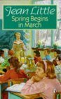 Spring Begins in March  by  Jean Little