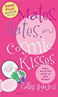 Mates, Dates, and Cosmic Kisses