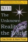 9/11: The Unknown Reality of the World Cas Smith