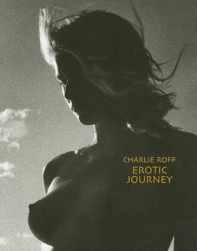 Erotic Journey  by  Charlie Roff