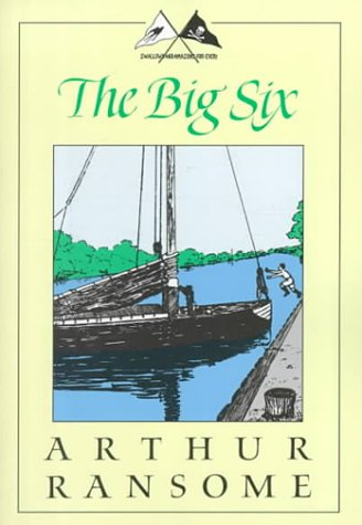 The Big Six (Swallows and Amazons, #9) Arthur Ransome