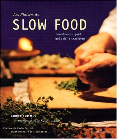 Pleasures of Slow Food (Seuil) Hc  by  Corby Kummer