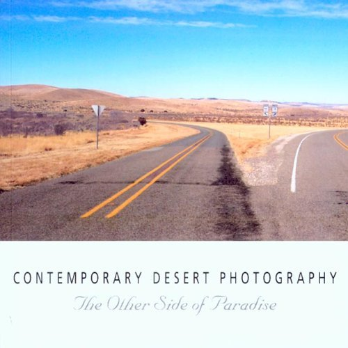 Contemporary Desert Photography: The Other Side of Paradise  by  Marilyn Cooper
