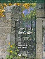 Science and the Garden: The Scienific Basis of Horticultural Practice