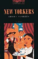 New Yorkers (Oxford Bookworms Elt)