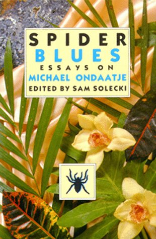 Ragas of Longing: The Poetry of Michael Ondaatje  by  Sam Solecki