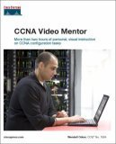 CCNA Video Mentor: (Exam 640-801) (Practical Studies)  by  Wendell Odom
