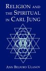 Religion and the Spiritual in Carl Jung Ann Belford Ulanov