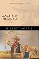The Valiant Gunman: 1874 (The House of Winslow)