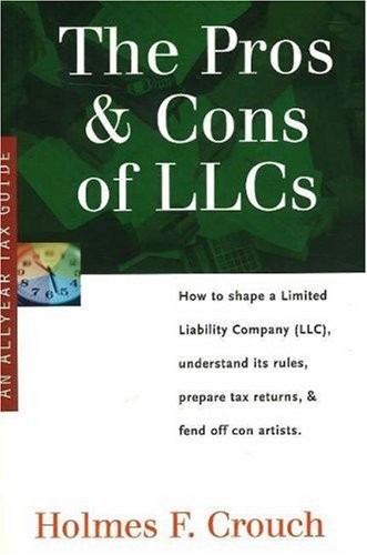 The Pros & Cons of LLCs  by  Holmes F. Crouch