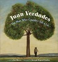 Juan Verdades: The Man Who Couldn't Tell A Lie