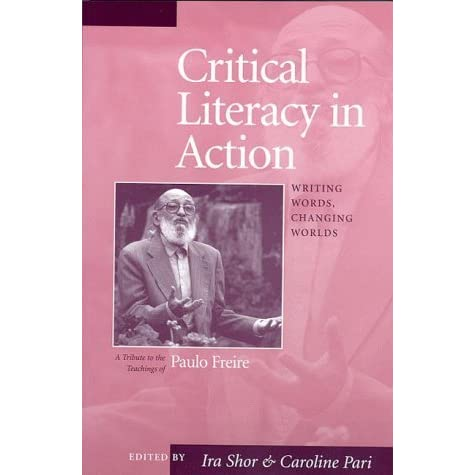 critical literacy according to ira shor Jennifer farrar and kelly stone explain why teaching students critical literacy can  i read it so it must be true  according to ira shor, the critical.