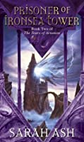 Prisoner of Ironsea Tower (Tears of Artamon, # 2)