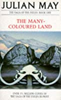 The Many-Coloured Land (Saga of Pliocene Exile, #1)