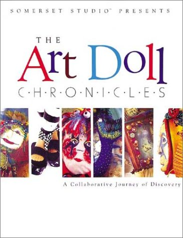 The Art Doll Chronicles: A Collaborative Journey of Discovery  by  Catherine Moore