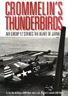 Crommelins Thunderbirds: Air Group 12 Strikes the Heart of Japan  by  Roy W. Bruce