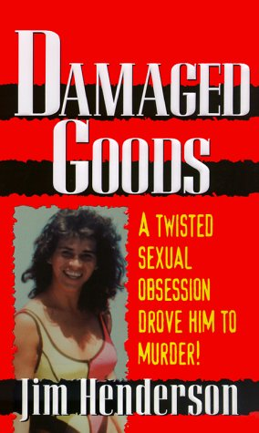 Damaged Goods  by  Jim Henderson