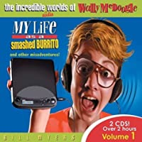 The Incredible Worlds of Wally McDoogle: My Life As a Smashed Burrito and Other Misadventures (Incredible Worlds of Wally McDoogle (Audio))