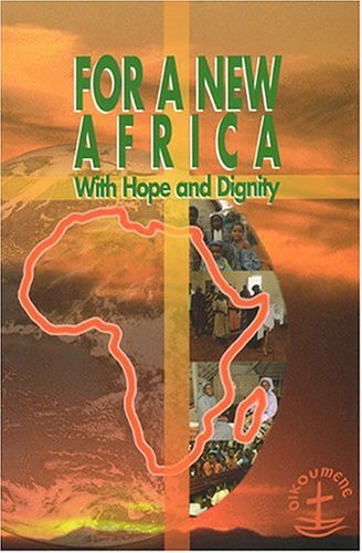 For a New Africa: With Hope and Dignity  by  World Council of Churches