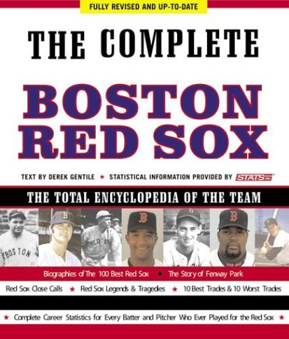 Complete Boston Red Sox: The Total Encyclopedia of the Team  by  Derek Gentile