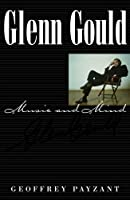 Glenn Gould Music and Mind