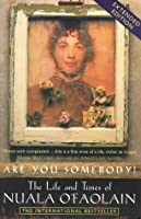 Are You Somebody?: The Life And Times Of Nuala O'faolain