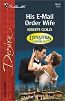 His E-Mail Order Wife  (Dynasties:  The Connellys) (Silhouette Desire, 1454)