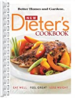 New Dieter's Cookbook: Eat Well, Feel Great, Lose Weight