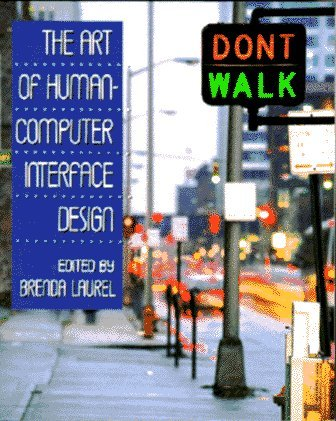 The Art of Human-Computer Interface Design Brenda Laurel