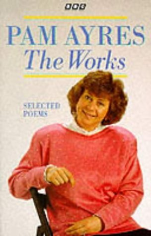 The Works Selected Poems  by  Pam Ayres