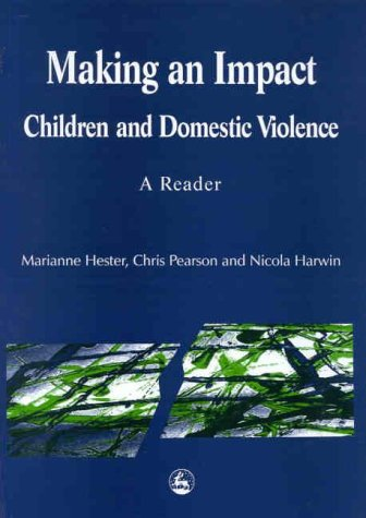 Making an Impact: Children and Domestic Violence, a Reader  by  Marianne Hester