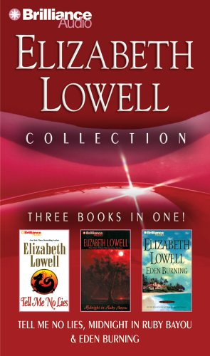 Elizabeth Lowell Collection 3: Tell Me No Lies, Midnight in Ruby Bayou, and Eden Burning Elizabeth Lowell