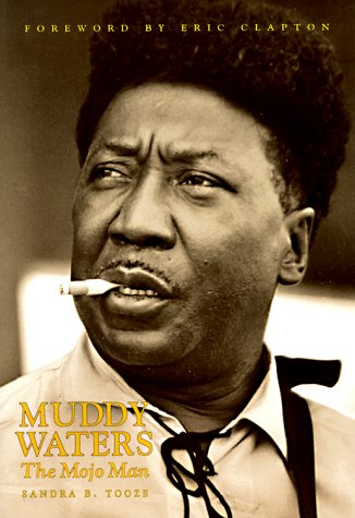 Muddy Waters: The Mojo Man  by  Sandra B. Tooze