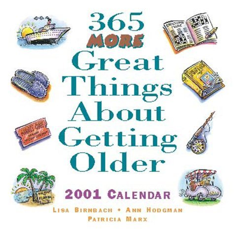 365 More Great Things about Getting Older Lisa Birnbach