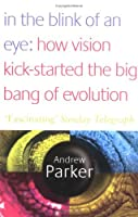 In The Blink Of An Eye: How Vision Kick Started The Big Bang Of Evolution