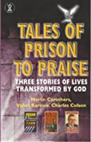 Tales of Prison to Praise: Three Stories of Lives Transformed by God (Hodder Christian Books)